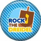Rock the Dreidel on Light Blue Background, 1 Inch Happy Hannukkah Pinback Button Badge - 3055