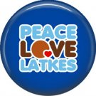 Peace Love Latkes on Dark Blue Background, 1 Inch Happy Hannukkah Pinback Button Badge - 3056