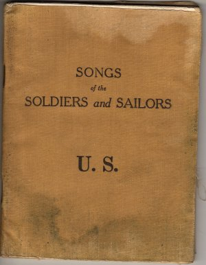 WWI Era U.S. Song Book, Songs of the Soldiers & Sailors, 1st Edition c.1917