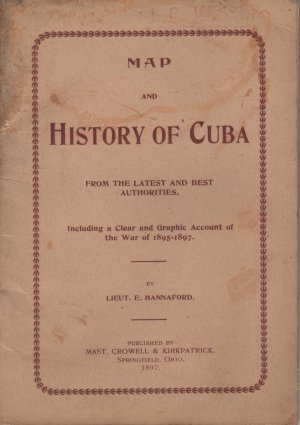 Antique Map and History of Cuba, Lieut. E. Hannaford c.1897