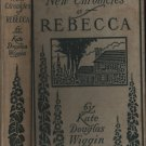 New Chronicles of Rebacca, Kate Douglas Wiggin, Publisher Grosset & Dunlap, New York c.1907