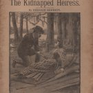 The Kidnapped Heiress by Emerson Bennett, The Leisure Hour Library No. 11, Lupton & Lovell c.1901