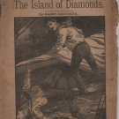 The Island of Diamonds by Harry Danforth, The Leisure Hour Library No. 43, Lupton and Lovell c.1901