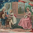 Geo. Washington Bday Card, Mt. Vernon Home Life  c.1908