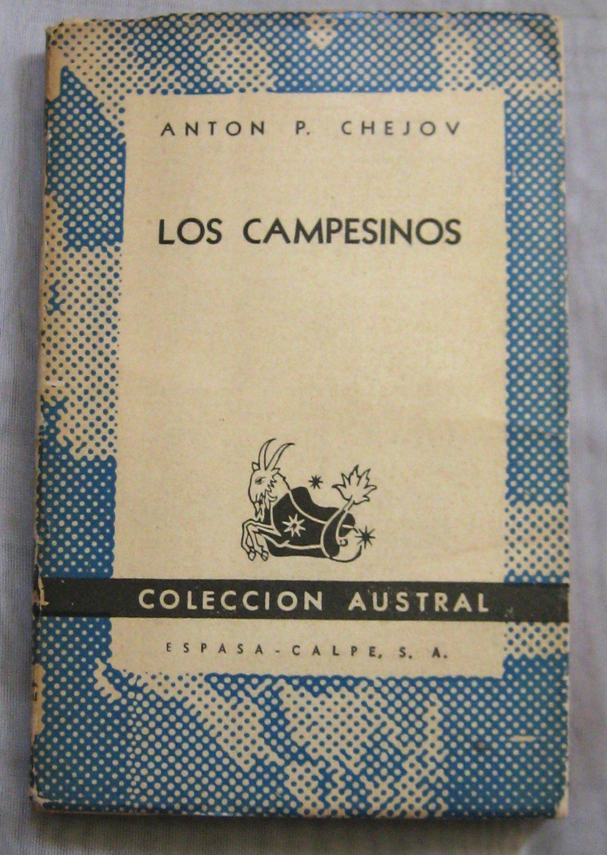 LOS CAMPESINOS Y OTROS CUENTOS Anton P. Chekhov Chejov, 1st SPANISH Ed 1947 Espasa-Calpe Austral 753