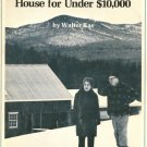 How We Built Our House for Under 10,000 Walter Rae Vermont
