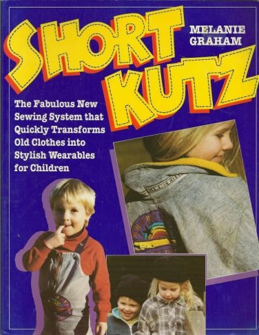 Short Kutz Sewing System Transform Old Clothes Children Graham PB 1992
