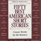 Fifty Best American Short Stories: Classic Works by the Masters Mary Foley HC ..