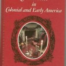 Christmas in Colonial and Early America Traditions HC 1975