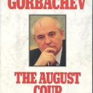 The August Coup The Truth and the Lessons Mikhail Gorbachev HC DJ 1991