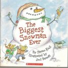 The Biggest Snowman Ever Steven Kroll PB 2005