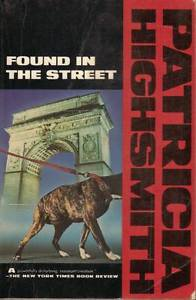 Found in the Street Patricia Highsmith
