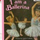 I Am a Ballerina Valerie Coulman Sandra Lamb Dance 2005 HC