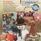 Inspirations Crafts Every Occasion STYROFOAM 31 Quick Easy Projects