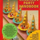 The Children's Party Handbook Fantasy Food and Fun 1986 HC