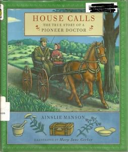 House Calls The True Story of a Pioneer Doctor HC 2001 Hutchison