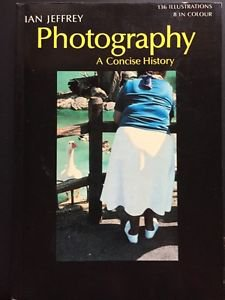 Photography A Concise History Ian Jeffrey PB 1981