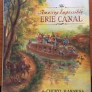The Amazing Impossible Erie Canal New York HC 1st ed 1995