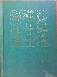 Life Around Us Childcraft The How and Why Library Vol 4 1971