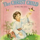 Stories of the Christ Child Mary Alice Jones 1953 Jesus Christian Vintage