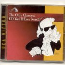 The Only Classical CD You'll Ever Need!