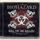 Biohazard - Kill or Be Killed [PA]