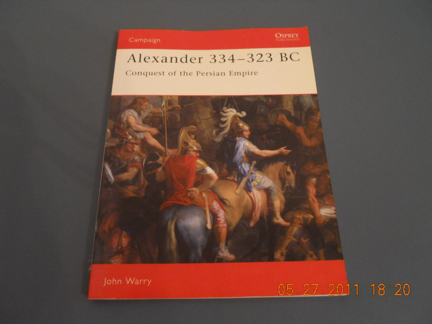 Alexander 334-323 Bc: Conquest of the Persian Empire paperback book