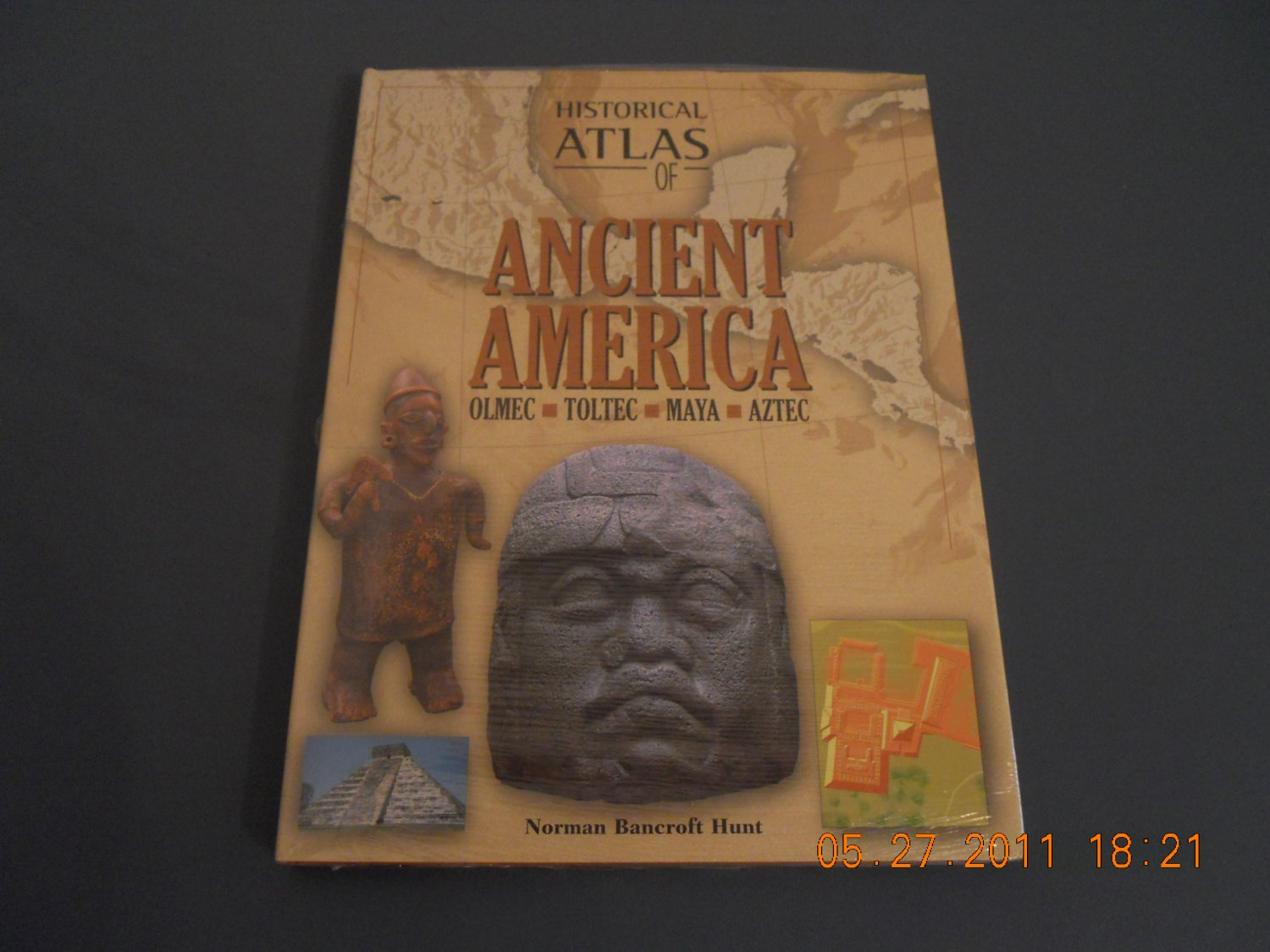 Historical Atlas of Ancient America: Olmec, Toltec, Maya, Aztec Hardcover rare book