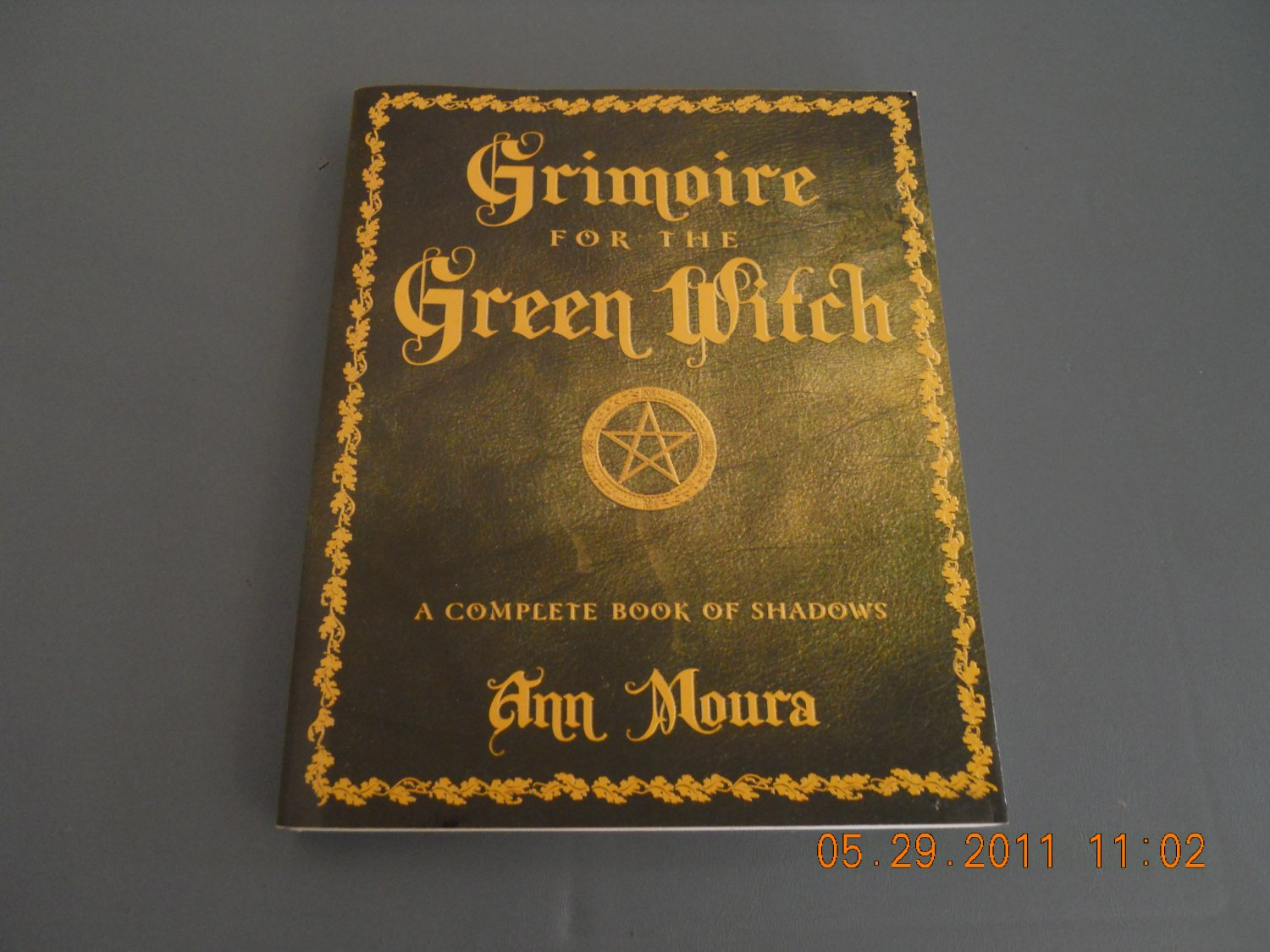 Grimoire for the Green Witch: A Complete Book of Shadows paperback