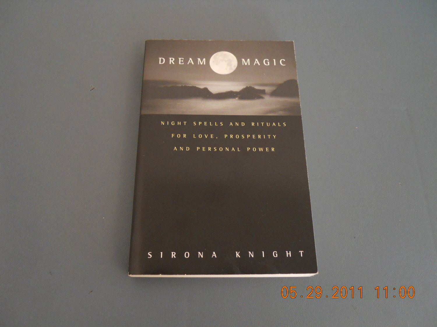 Dream Magic Night Spells and Rituals for Love, Prosperity and Personal Power paperback