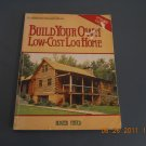 Build Your Own Low-Cost Log Home  paperpack book