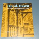 Hand-Hewn: The Art of Building Your Own Cabin paperback book William C. Leitch