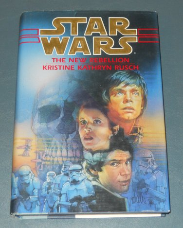 Star Wars The New Rebellion book novel hardback by Kristine Kathryn Rusch (a)