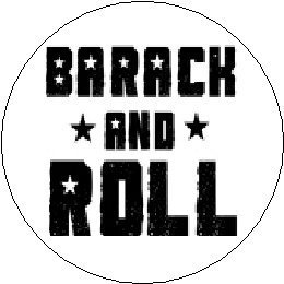 * BARACK and ROLL * Pinback Button Badge