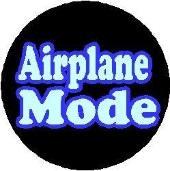 """AIRPLANE MODE Pinback Button 1.25"""" Pin / Badge"""