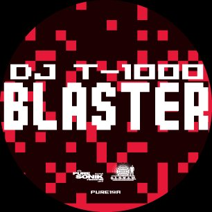 "PURE19 - DJ T-1000 - Blaster (12"") PURE SONIK"