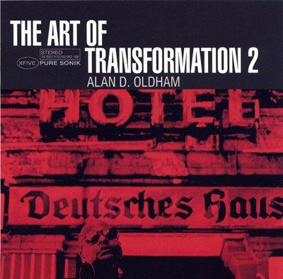 X5002CD -Alan D. Oldham - Art Of Transformation 2 (CD) PURE SONIK