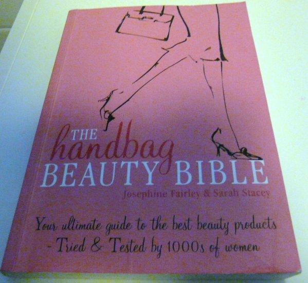 The Handbag Beauty Bible - Josephine Fairley & Sarah Stacey