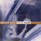 NEGATIVE SPACE - FROM ALL THOUGHTS EVERYWHERE - MINT CD