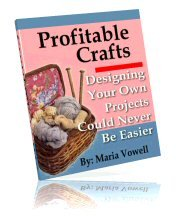 Profitable Crafts ~DESIGNING YOUR OWN PROJECTS~ Volume 3 ~E-BOOK (with RESELL RIGHTS + bonuses)