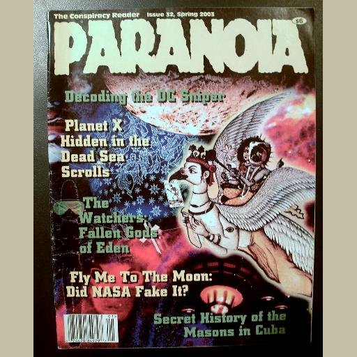 Issue #32~PARANOIA MAGAZINE~CONSPIRACY READER~NASA Fake/Masons/Watchers/Planet X/DC Sniper
