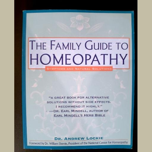 THE FAMILY GUIDE TO HOMEOPATHY by Andrew Lockie ~Natural & Alternative Health ~Homeopathic Remedies