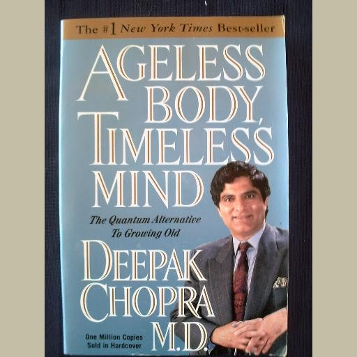 AGELESS BODY TIMELESS MIND ~by Deepak Chopra ~Self-Help/New Age ~NY Times BESTSELLER