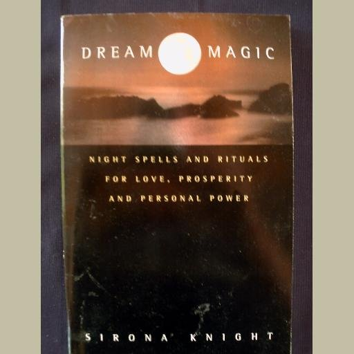 NEW BOOK! ~DREAM MAGIC by Sirona Knight ~Night Spells & Rituals ~Wicca/Spirituality/New Age/Magic