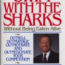 Swim with the Sharks without Being Eaten Alive by Harvey B. Mackay *NEW