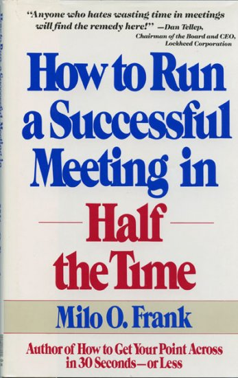 How to Run a Successful Meeting in Half the Time  *NEW