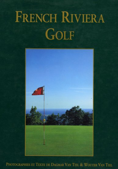 French Riviera Golf by Dagmar Van Tiel, Wouter Van Tiel  *NEW*