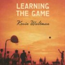 LEARNING THE GAME by Kevin Waltman *NEW* Hardcover
