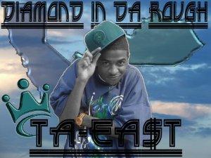 Ta-Ea$t - Diamond In Da Rough