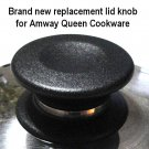 Amway Queen Cookware LID KNOB replacement for all pan cover lid